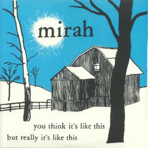 MIRAH/VARIOUS - You Think It's Like This But Really It's Like This (20th Anniversary Edition)