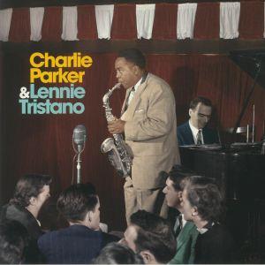 PARKER, Charlie/LENNIE TRISTANO - Charlie Parker & Lennie Tristano