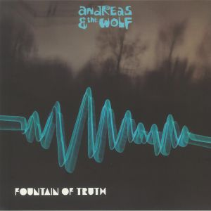 ANDREAS & THE WOLF - Fountain Of Truth