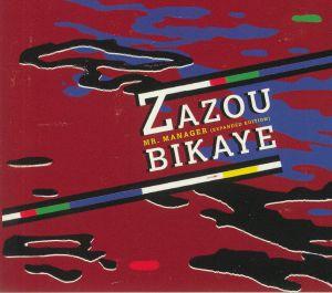 ZAZOU BIKAYE - Mr Manager (Expanded Edition)