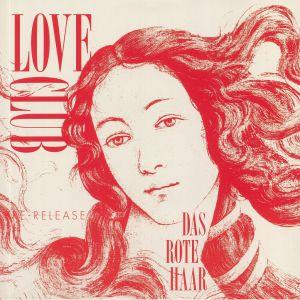 LOVE CLUB - Das Rote Haar (reissue)