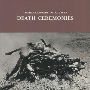 CONTROLLED DEATH/RUDOLF EB ER - Death Ceremonies