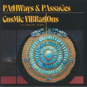 COSMIC VIBRATIONS/DWIGHT TRIBLE - Pathways & Passages