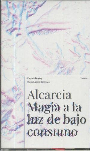 ALCARCIA - Magia A La Luz De Bajo Consumo
