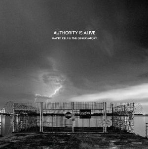 KEIJI, Haino/THE OBSERVATORY - Authority Is Alive