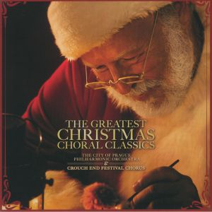 CITY OF PRAGUE PHILHARMONIC ORCHESTRA, The/CROUCH END FESTIVAL CHORUS - The Greatest Christmas Choral Classics