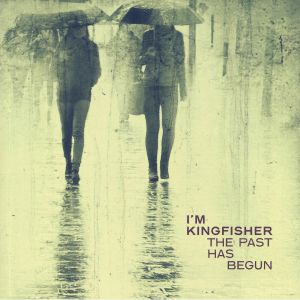 I'M KINGFISHER - The Past Has Begun
