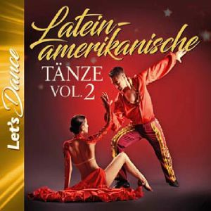 VARIOUS - Lateinamerikanische Tanze Vol 2: Let's Dance