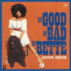 SMITH, Bette - The Good The Bad & The Bette