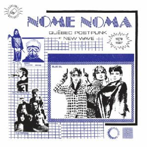 VARIOUS - Nome Noma: Quebec Post Punk Et New Wave 1979-1987