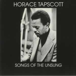 TAPSCOTT, Horace - Songs Of The Unsung (reissue)