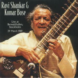 SHANKAR, Ravi/KUMAR BOSE - Live At Berwaldhallen Stockholm 29 March 1989