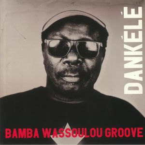 BAMBA WASSOULOU GROOVE - Dankele (Record Store Day 2020)