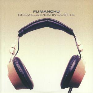 FU MANCHU - Godzilla's/Eatin' Dust Plus 4