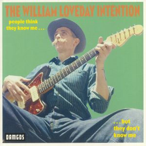 WILLIAM LOVEDAY INTENTION, The - People Think They Know Me But They Don't Know Me