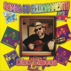 SIMONE, Dino - Samba Du Scujonamentu (feat Massimo Berardi, Danilo Braca, Bahia Alegria & Eld Russell mixes)