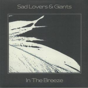 SAD LOVERS & GIANTS - In The Breeze