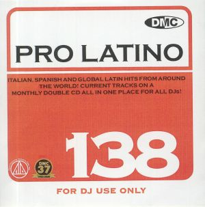VARIOUS - DMC Pro Latino 138: Italian Spanish & Global Latin Hits From Around The World (Strictly DJ Only)