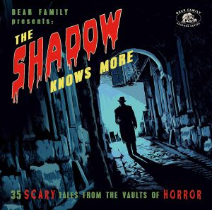 VARIOUS - The Shadow Knows More: 35 Scary Tales From The Vaults Of Horror