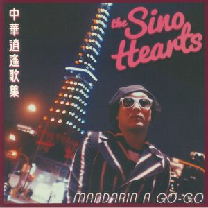 SINO HEARTS, The - Mandarin A Go Go