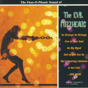 EVIL FUZZHEADS, The - The Fuzz O Phonic Sound Of