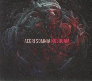 AEGRI SOMNIA - Nusquam