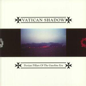 VATICAN SHADOW - Persian Pillars Of The Gasoline Era