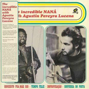 VASCONCELOS, Nana/AGUSTIN PEREYRA LUCENA - The Incredible Nana With Agustin Pereyra Lucena (reissue)