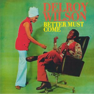 WILSON, Delroy - Better Must Come (reissue)