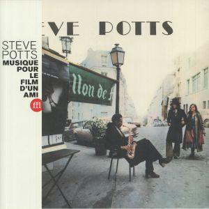 POTTS, Steve - Musique Pour Le Film D'Un Ami (Soundtrack) (reissue)