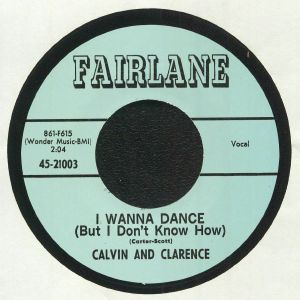 CALVIN & CLARENCE - I Wanna Dance (But I Don't Know How)