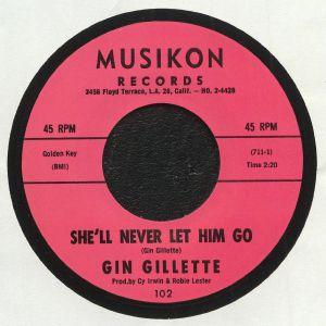 GILLETTE, Gin - She'll Never Let Him Go