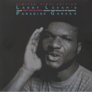 LEVAN, Larry/VARIOUS - Larry Levan's Classic West End Records: Remixes Made Famous At The Legendary Paradise Garage (remastered)