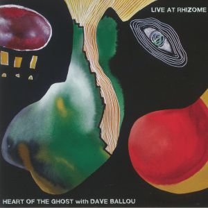HEART OF THE GHOST with DAVE BALLOU - Live At Rhizome