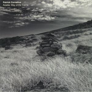 CORNELIUS, Patrick - Acadia: Way Of The Cairns
