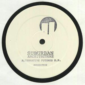 SUBURBAN ARCHITECTURE - Alternative Futures EP