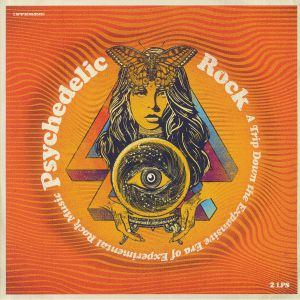 VARIOUS - Psychedelic Rock: A Trip Down The Era Of Experimental Rock Music