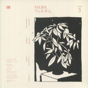 FELBM - Tape 3/Tape 4
