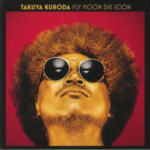 KURODA, Takuya - Fly Moon Die Soon