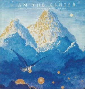 VARIOUS - I Am The Center: Private Issue New Age Music In America 1950-1990 (remastered)