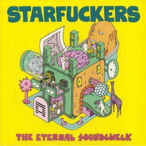 STARFUCKERS - The Eternal Soundcheck