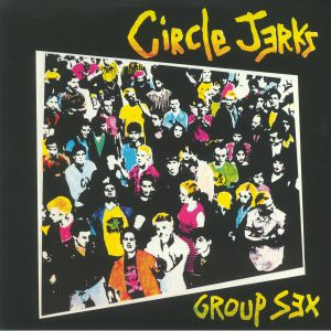 CIRCLE JERKS - Group Sex (reissue)