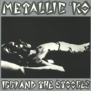 IGGY & THE STOOGES - Metallic KO (reissue)