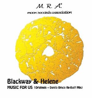 BLACKWAY & HELENE - Music For Us (reissue) (incl Danilo Braca remix)