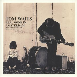 WAITS, Tom - Real Gone In Amsterdam: The Classic Netherlands Broadcast Volume 1
