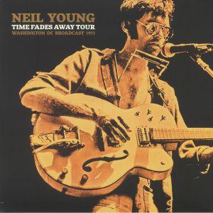 YOUNG, Neil - Time Fades Away Tour Washington DC Broadcast 1973