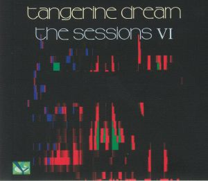 TANGERINE DREAM - The Sessions VI