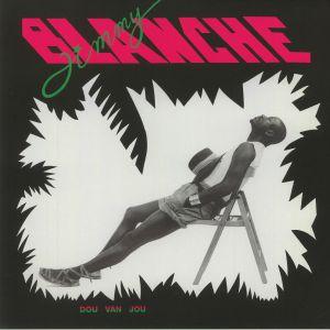 BLANCHE, Jimmy - Dou Van Jou
