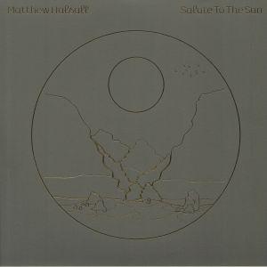 HALSALL, Matthew - Salute To The Sun (Deluxe Edition) (half speed remastered)