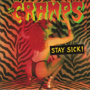 CRAMPS, The - Stay Sick!